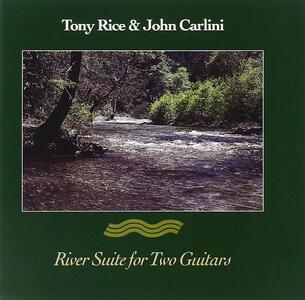 River Suite for Two Guitars - CD Audio di Tony Rice,John Carlini