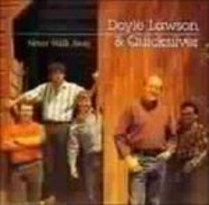 CD Never Walk Away Doyle Lawson , Quicksilver