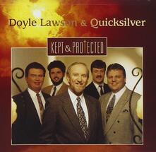 Kept & Protected - CD Audio di Doyle Lawson,Quicksilver