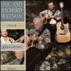 CD Third Generation Blues Doc Watson , Richard Watson