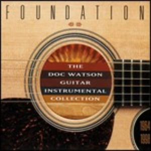 CD Foundation. The Doc Watson Guitar Instrumental Collection di Doc Watson