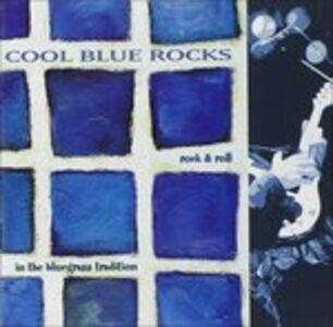 CD Cool Blue Rocks. Rock & Roll in Bluegrass