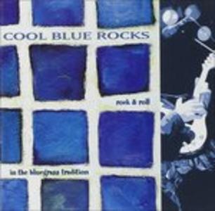 CD Cool Blue Rocks. Rock & Roll in Bluegrass
