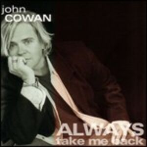 CD Always Take me Back di John Cowan