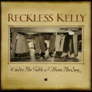CD Under the Table and Above the Sun di Reckless Kelly