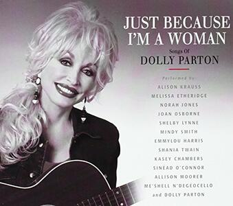 Just Because I'm a Woman - CD Audio di Dolly Parton