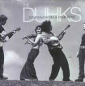 Your Daughters & Sons - CD Audio di Duhks