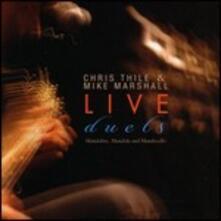 Live Duets - CD Audio di Mike Marshall,Chris Thile