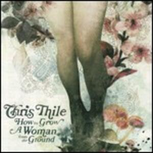 How to Grow a Woman from the Ground - CD Audio di Chris Thile