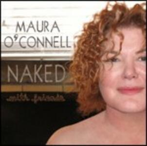 Naked with Friends - CD Audio di Maura O'Connell