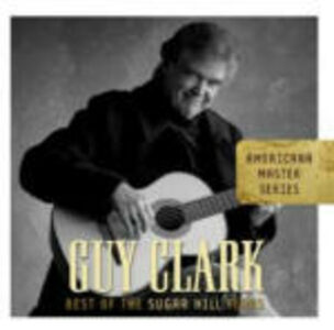 CD Americana Master Series: The Best of Sugar Hill Years di Guy Clark