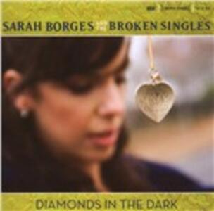 Diamonds in the Dark - CD Audio di Sarah Borges,Broken Singles