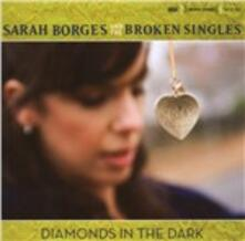 Diamonds in the Dark - CD Audio di Sarah Borges,Broken Singles