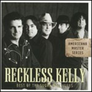 CD Best of the Sugar Hill Years di Reckless Kelly