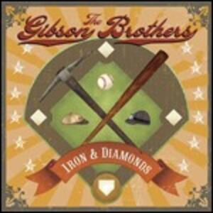 Iron & Diamonds - CD Audio di Gibson Brothers