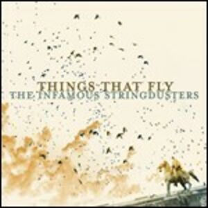 CD Things That Fly di Infamous Stringdusters