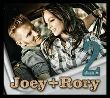 Album Number Two - CD Audio di Joey + Rory