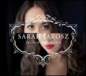 Follow Me Down - CD Audio di Sarah Jarosz
