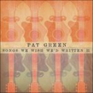 CD Songs We Wish We'd Written ii di Pat Green