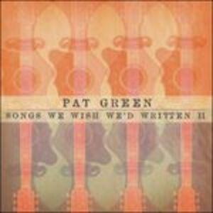 Foto Cover di Songs We Wish We'd Written ii, CD di Pat Green, prodotto da Sugar Hill