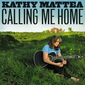 Foto Cover di Calling Me Home, CD di Kathy Mattea, prodotto da Sugar Hill