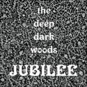 Vinile Jubilee Deep Dark Woods