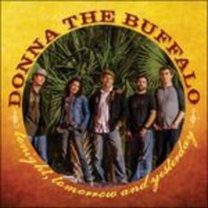 Tonight Tomorrow - CD Audio di Donna the Buffalo