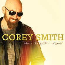 While the Gettin' Is Good - Vinile LP di Corey Smith