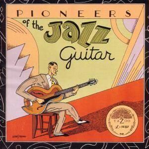 Foto Cover di Pioneers of the Jazz Guitar, CD di  prodotto da Yazoo Record Company