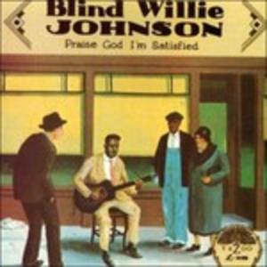 CD Praise God I'm Satisfied di Blind Willie Johnson