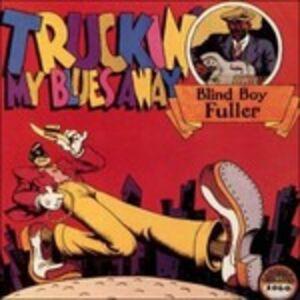 CD Truckin' My Blues Away di Blind Boy Fuller