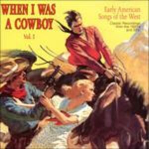 Foto Cover di When I Was a Cowboy vol.1, CD di  prodotto da Yazoo Record Company