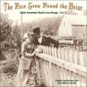 CD The Rose Grew Round the Briar. Early American Rural Love Songs vol.1