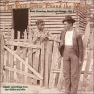 The Rose Grew Round the Briar. Early American Rural Love Songs vol.2 - CD Audio