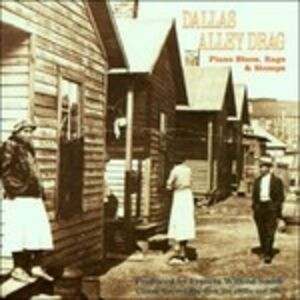 CD Dallas Alley Drag. Piano, Blues, Rags & Stomp