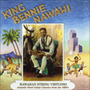 CD Hawaiian String Vistuoso di King Bennie Nawahi