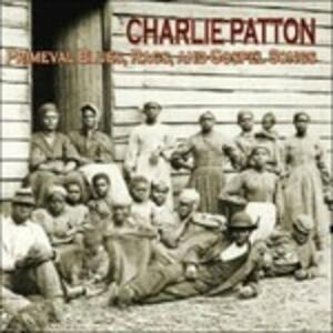 Primeval Blues Rags and Gospel Songs - CD Audio di Charley Patton