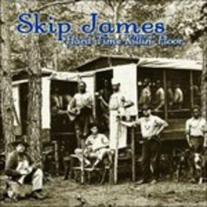 Hard Time Killing Floor - CD Audio di Skip James