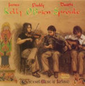 CD Traditional Music of Ireland James Kelly , Paddy O'Brien , David Sproule