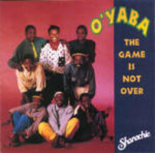 The Game is Not Over - CD Audio di O'Yaba