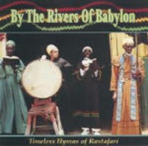 By the Rivers of Babylon. Timeless Hymns of Rastafari - CD Audio