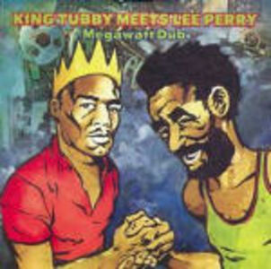 CD King Tubby meets Lee Perry. Megawatt Dub Lee Scratch Perry , King Tubby