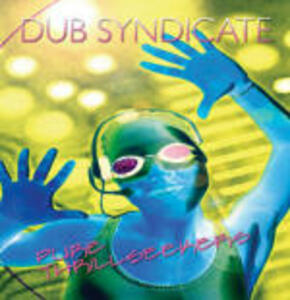 Pure Thrillseekers - CD Audio di Dub Syndicate