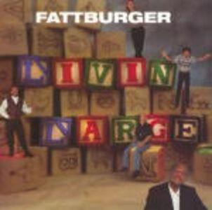Foto Cover di Livin' Large, CD di Fattburger, prodotto da Shanachie