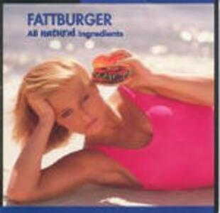 All Natural Ingredients - CD Audio di Fattburger