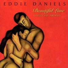 Beautiful Love (Colonna sonora) - CD Audio di Eddie Daniels