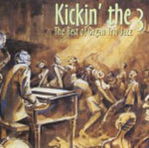 CD Kickin' the 3: The Best of Organ Trio Jazz