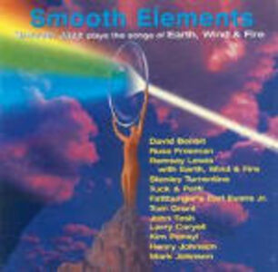 CD Smooth Elements. Smooth Jazz plays the Songs of Earth, Wind & Fire