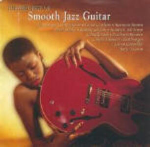The Very Best of Smooth Jazz Guitar - CD Audio