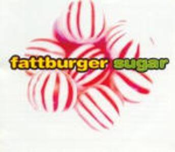 Sugar - CD Audio di Fattburger